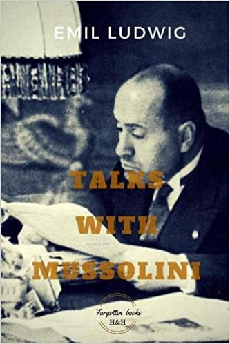 Talks With Mussolini: Inusual Conversations