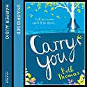 Carry You Audiobook by Beth Thomas Narrated by Karen Cass