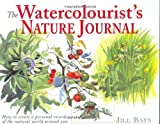 Watercolorist's Nature Journal, Jill Bays, 0715311476