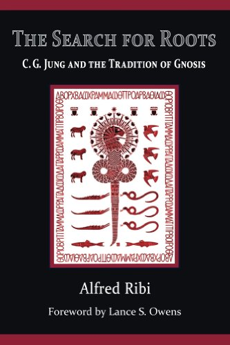 The Search for Roots: C. G. Jung and the Tradition of Gnosis by [Ribi, Alfred]