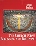 The Church Today : Belonging and Believing, Padovano, Anthony T., 1559440015