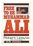 Free to Be Muhammad Ali, Robert Lipsyte, 0060239026