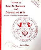 Tole Technique and Decorative Arts, Jackie Shaw, 0941284026
