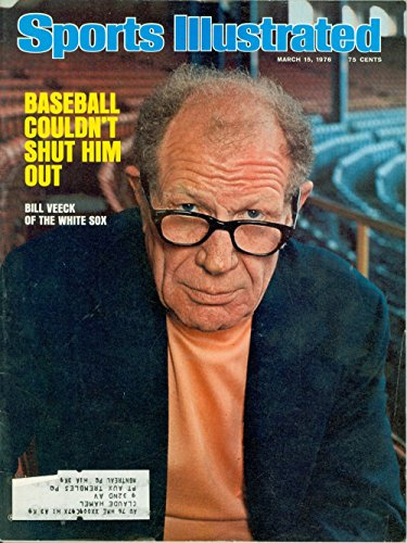 Sports Illustrated - March 15, 1976, Vol 44, No. 11: Baseball Couldn't Shut Him Out - Bill Veeck of the White ()
