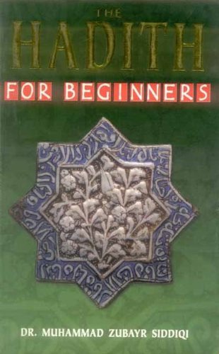 The Hadith for Beginners: An Introduction to Major Hadith Works and Their Compilers
