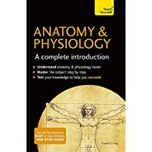 Anatomy & Physiology: A Complete Introduction