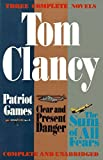 Three Complete Novels: Patriot Games, Clear & Present Danger, Sum of All Fears by Tom Clancy (1994-04-21)