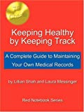 Keeping Healthy by Keeping Track, Lillian Shah and Laura Messinger, 0741433729