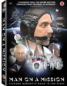Man on a Mission: Richard Garriott's Road to the Stars