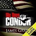Six Days of the Condor Hörbuch von James Grady Gesprochen von: Nick Sullivan