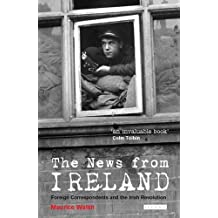The News from Ireland: Foreign Correspondents and the Irish Revolution