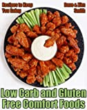 Low Carb and Gluten Free Comfort Foods