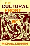 img - for The Cultural Front: The Laboring of American Culture in the Twentieth Century (Haymarket Series) by Michael Denning (1998-07-17) book / textbook / text book