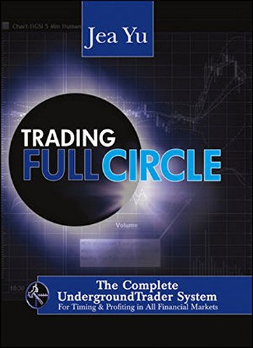 Trading FullCircle: The Complete UndergroundTrader System For Timing and Profiting in All Financial Markets by Wiley