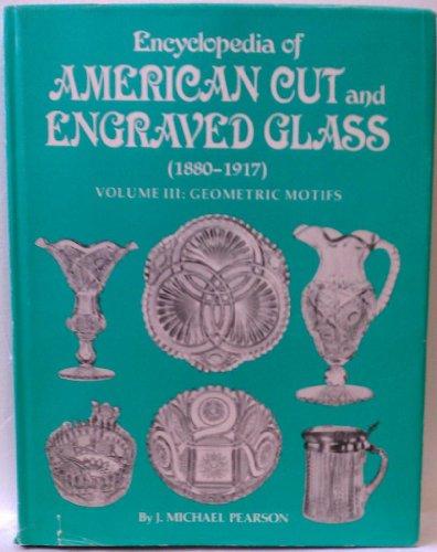 (Encyclopedia of American Cut and Engraved Glass (1880-1917), Vol. 3: Geometric Motifs)