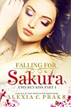 Falling For Sakura: A Secret Kiss Part 1: (a New Adult Reverse Harem Romance) (sakura And The Princeton Brothers)