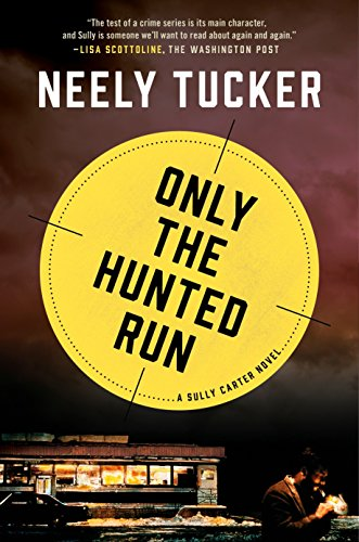 - Only the Hunted Run: A Sully Carter Novel