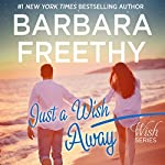 Just a Wish Away: Wish Series | Barbara Freethy
