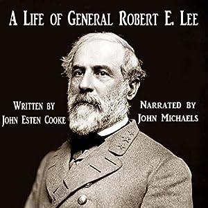 A Life of General Robert E. Lee Audiobook