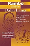 Rambo and the Dalai Lama: The Compulsion to Win and Its Threat to Human Survival (SUNY series, Global Conflict and Peace Education)