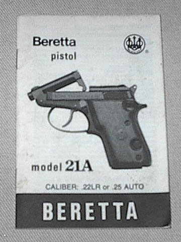 Beretta Double Action Semiautomatic Pistol Model 21A Owner's Manual (caliber .22LR or .25 Auto)