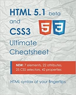 HTML 5 1 & CSS3 Ultimate Cheatsheet: HTML syntax at your