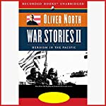 War Stories II: Heroism in the Pacific | Oliver North,Joe Musser