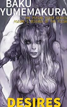 Psyche Diver: Desires of the Flesh (The Psyche Diver Series Book 1) by [Yumemakura, Baku]