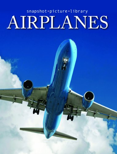 Snapshot Picture Library Airplanes (Snapshot Picture Library Books)