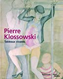 Pierre Klossowski : Tableaux vivants by