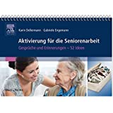 Aktivierung für die Seniorenarbeit: Gespräche und Erinnerungen - 52 Ideen