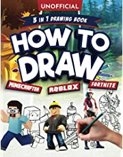 How to Draw Fortnite Minecraft Roblox: 3 in 1 Drawing Book: An Unofficial Fortnite Minecraft Roblox Drawing Guide With Easy Step by Step Instructions to Draw Your Favorite Game Characters, Mobs, Weapons, and More! (Unofficial Activity Book for Ages 10+)