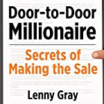 Door-to-Door Millionaire: Secrets of Making the Sale | Lenny Gray