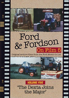 Ford & Fordson on Film 5 - The Dexta Joins the Major -  DVD