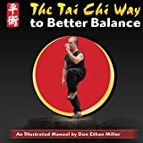 img - for The Tai Chi Way to Better Balance: An Illustrated Manual book / textbook / text book