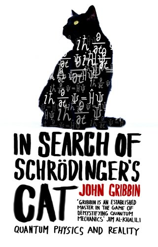 In Search of Schrdinger's Cat. John Gribbin
