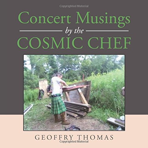 Read Online Concert Musings by the Cosmic Chef PDF