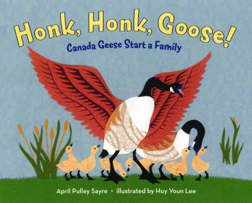 Honk, Honk, Goose!: Canada Geese Start a Family pdf