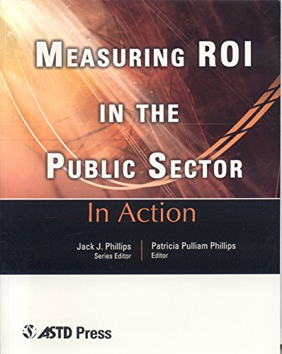 Measuring ROI in the Public Sector (In Action Case Study Series) (Human Resource Planning Process In The Public Sector)