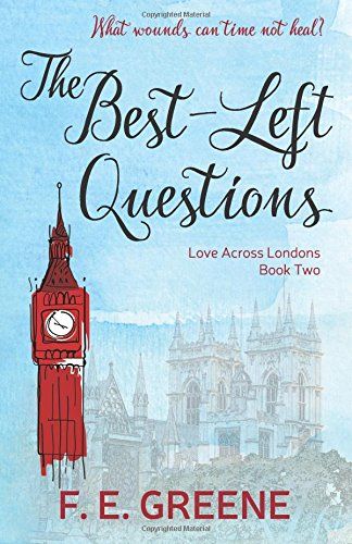 The Best-Left Questions: Love Across Londons Book Two (Volume 2) PDF