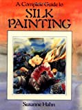 img - for A Complete Guide to Silk Painting book / textbook / text book