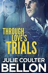 Through Love's Trials (Canadian Spy Series Book 1)