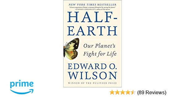 Half earth our planets fight for life edward o wilson half earth our planets fight for life edward o wilson 9781631492525 amazon books fandeluxe Choice Image
