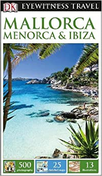 Book DK Eyewitness Travel Guide: Mallorca, Menorca & Ibiza by DK (2014-04-21)