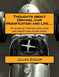 Thoughts about Driving, Car Modification and Life....: 15 years of testing new cars and modifying older ones!