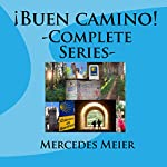 ¡Buen camino! Complete Series: A Spanish Listening Language Learning Adventure | Mercedes Meier