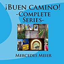 ¡Buen camino! Complete Series: A Spanish Listening Language Learning Adventure Audiobook by Mercedes Meier Narrated by Mercedes Meier