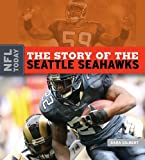 The Story of the Seattle Seahawks, Sara Gilbert, 1583417710