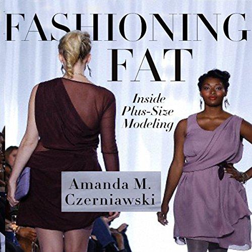 Fashioning Fat: Inside Plus-Size Modeling
