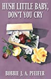 img - for Hush Little Baby, Don't You Cry book / textbook / text book